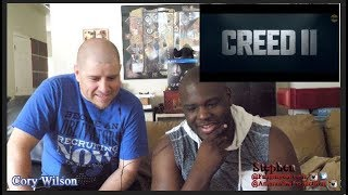 🔥🔥🔥Creed 2 Trailer Reaction!!!!!!!!! 🔥🔥🔥