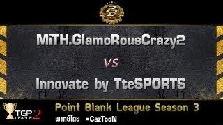 MiTH.GlamoRousCrazy2 vs Innovate by TteSPORTS : Point Blank League 2013 Season 3 by RAZER