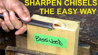 Sharpen Chisels The Easy Way