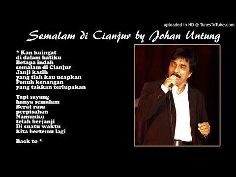 Lirik Lagu Semalam di Cianjur - Tembang Kenangan by Johan Untung