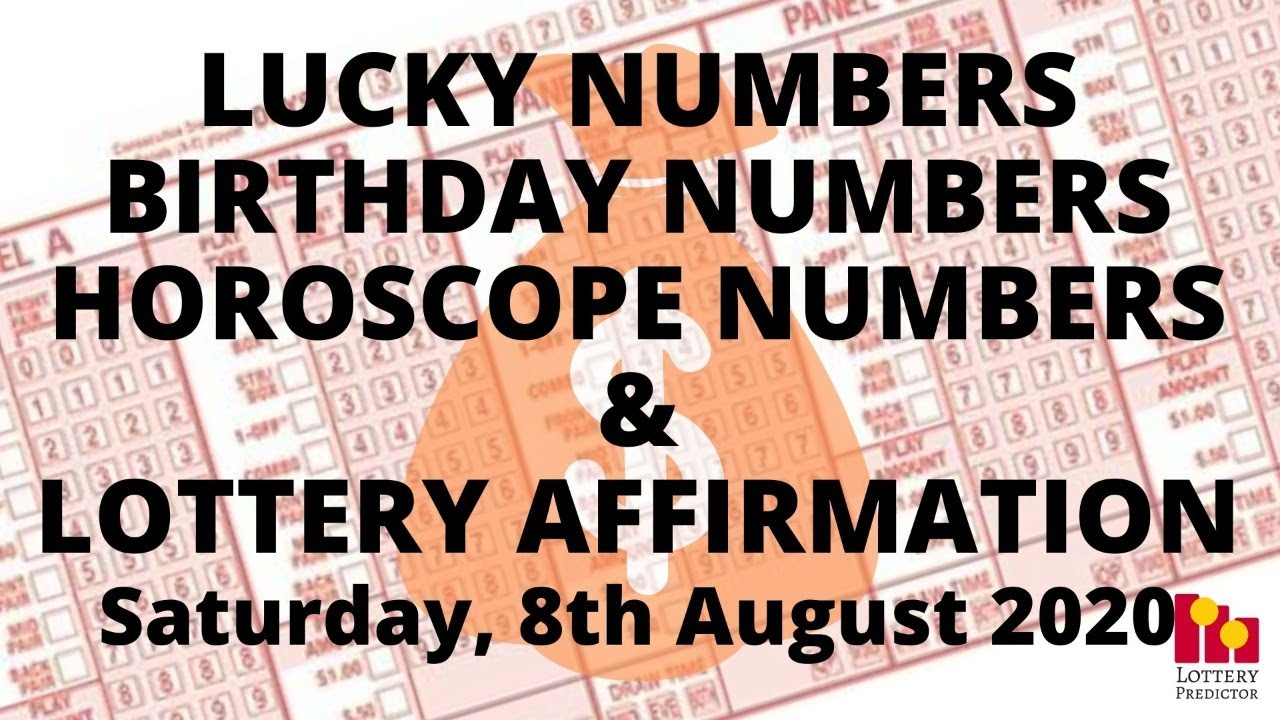 Lottery Lucky Numbers, Birthday Numbers, Horoscope Numbers & Affirmation - August 8th 2020