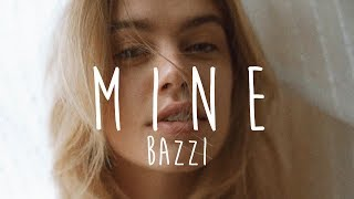 Bazzi - Mine (Lyrics)