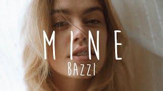 Download Bazzi - Mine (Lyrics)