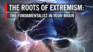 The Roots of Extremism in Your Brain