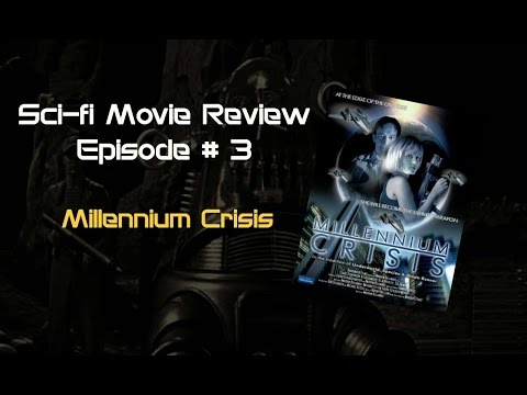 Sci-fi Movie Review Episode 3: Millennium Crisis (2007)