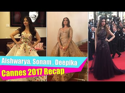 Aishwarya Rai Bachchan, Deepika Padukone and Sonam Kapoor: Cannes 2017 Recap | Bollywood | Pinkvilla