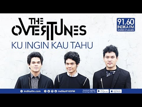 THE OVERTUNES - KU INGIN KAU TAHU