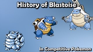 BLASTOISE ISN'T SO GREAT?? - History of Blastoise in Competitive Pokemon (Gen 1-6)