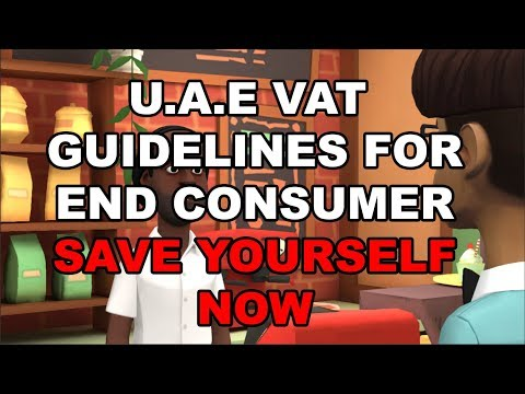 UAE VAT- Guidelines for Consumers | Save yourself NOW