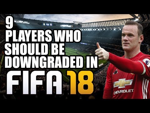 9 Players Who SHOULD Be Downgraded In FIFA 18