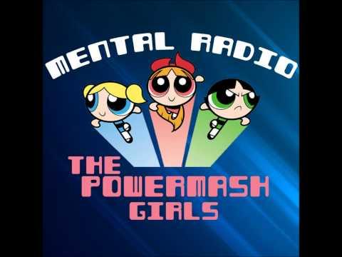 The Powermash Girls - Mental Radio