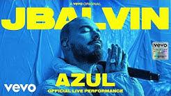 J Balvin - Azul (Official Live Performance) | Vevo