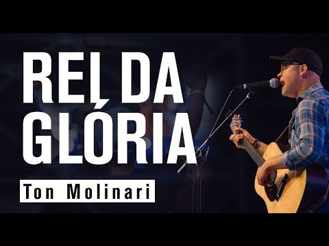 REI DA GLÓRIA - Ton Molinari - Conferência JesusCopy 2017