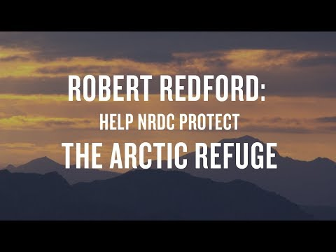 Robert Redford: Help NRDC Protect the Arctic Refuge