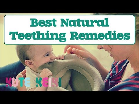 5 Best Natural Teething Remedies for Babies | All Natural Teething Relief