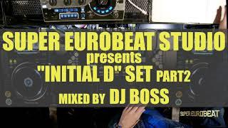 【EUROBEAT DJ MIX】 INITIAL D SET Part-2 by DJ BOSS