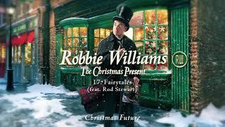 Robbie Williams - Fairytales ft  Rod Stewart Official Audio