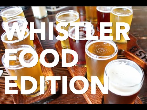 Whistler And Squamish BC - FOOD Edition! || Gastrofork