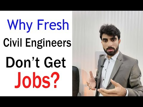Why Fresh Civil Engineers Do not Get a Job? How to Fresh civil Engineers Get Job?