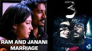 3 Tamil Movie | Ram And Janani Marriage | Dhanush | Shruti Haasan