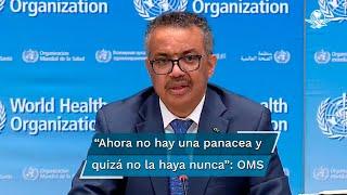 """""""Varias vacunas se encuentran en la fase tres de las pruebas clínicas, pero ahora mismo no hay una panacea, y quizá no la haya nunca"""", admitió el director general de la OMS"""