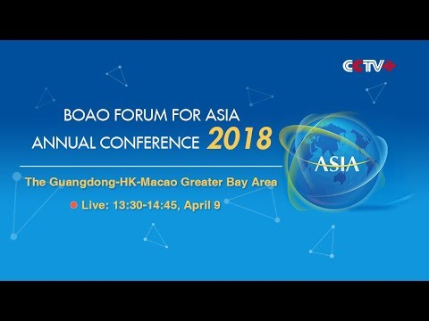 LIVE: [Boao Forum 2018]What is the role of Guangdong, Hong Kong and Macao each in the blueprint?