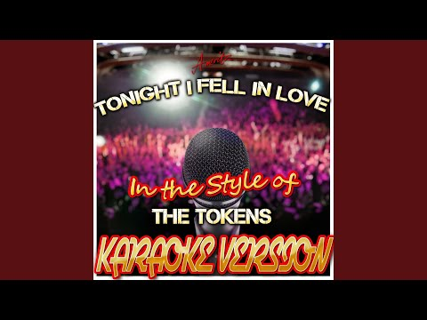 Tonight I Fell in Love (In the Style of Tokens) (Karaoke Version)