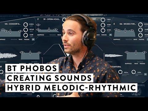 BT Phobos - Creating Sounds: Hybrid Melodic-Rhythmic
