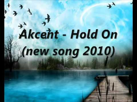 Akcent - Hold On (new song 2011)