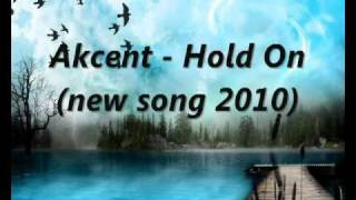 Скачать Akcent Hold On New Song 2011