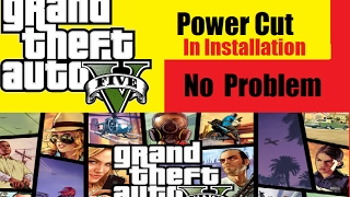 How to resume gta v installation after power cut
