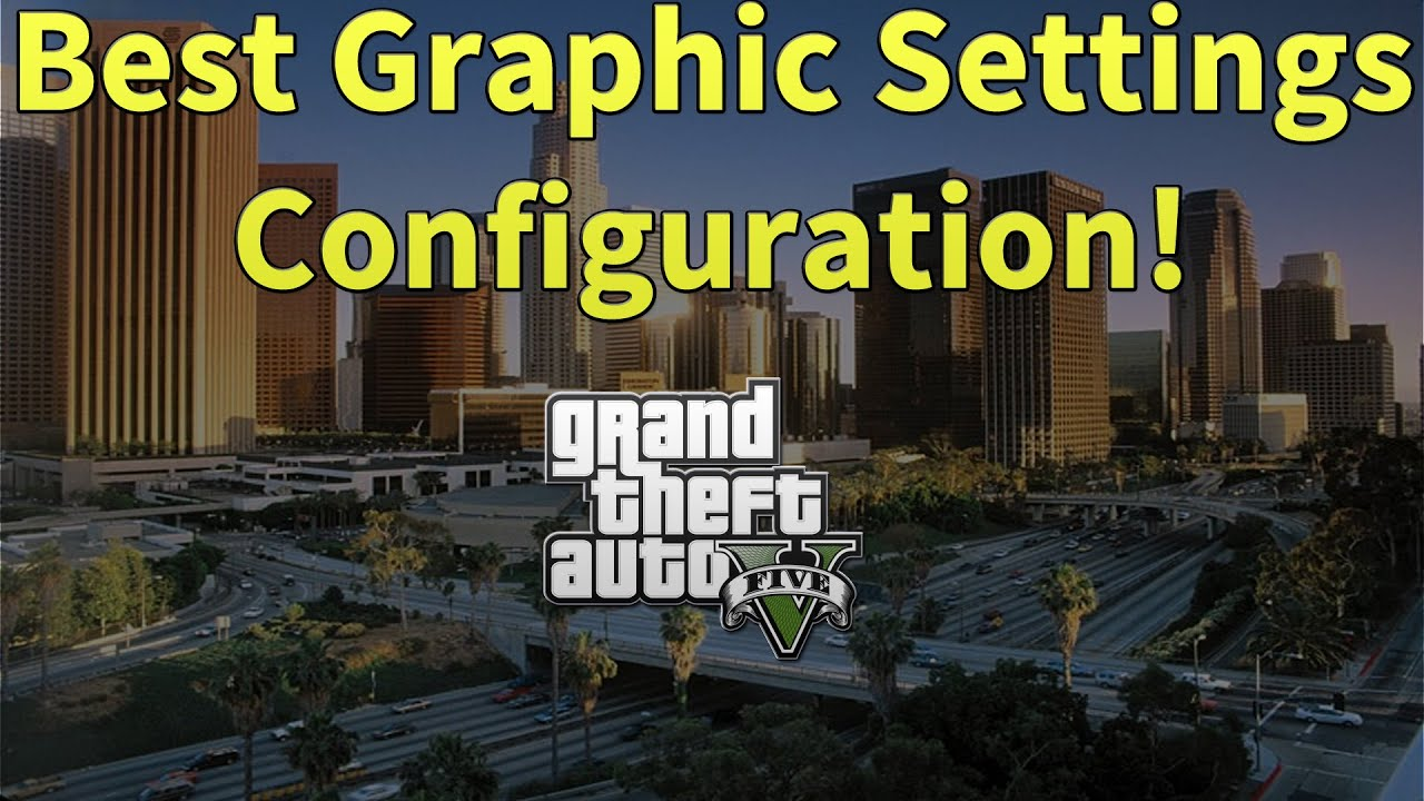 GTA 5 PC Graphics Settings