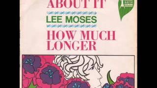 Lee Moses - How Much Longer (Must I Wait)