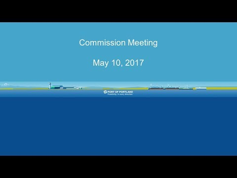 Port of Portland Commission Meeting - May 10, 2017 audio fix