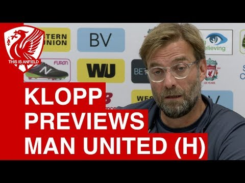 Liverpool vs Man United: Jurgen Klopp's Pre-Match Press Conference