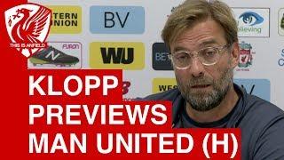 Liverpool vs man united: jurgen klopp's pre-match press conference