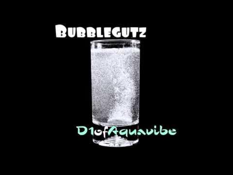 D1ofaquavibe - Bubblegutz