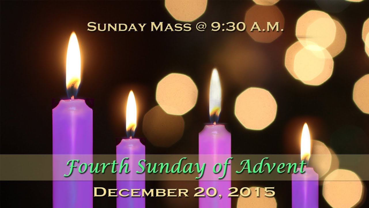 December 20, 2015 - Fourth Sunday of Advent - Mass at St. Charles ...