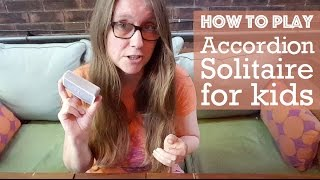 How to Play - Solitaire Accordion Card Game