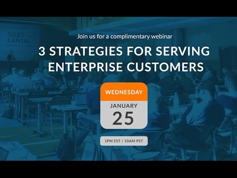 3 Strategies for Serving Enterprise Customers Webinar