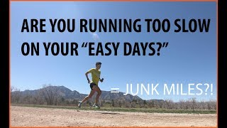 "RUN SLOW TO RUN FAST! EASY DAY RUNNING ""JUNK MILES?"" TRAINING 