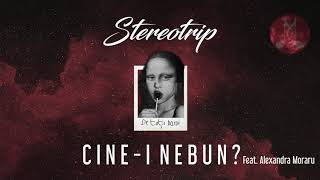 STEREOTRIP feat. Alexandra Moraru - Cine-i nebun Official Audio