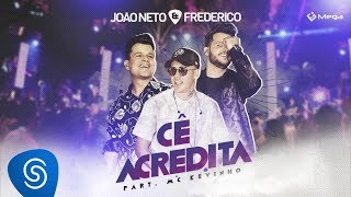 João Neto e Frederico Cê Acredita Part MC