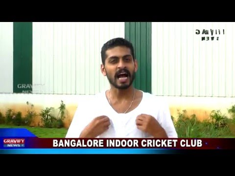 Bangalore Indoor Cricket Club | Introduction | Gravify News Exclusive