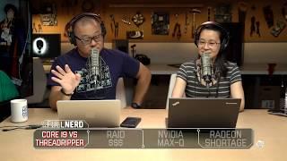 Core i9 vs Threadripper, Expensive RAID, Nvidia Max-Q, and the Radeon shortage | The Full Nerd Ep 24