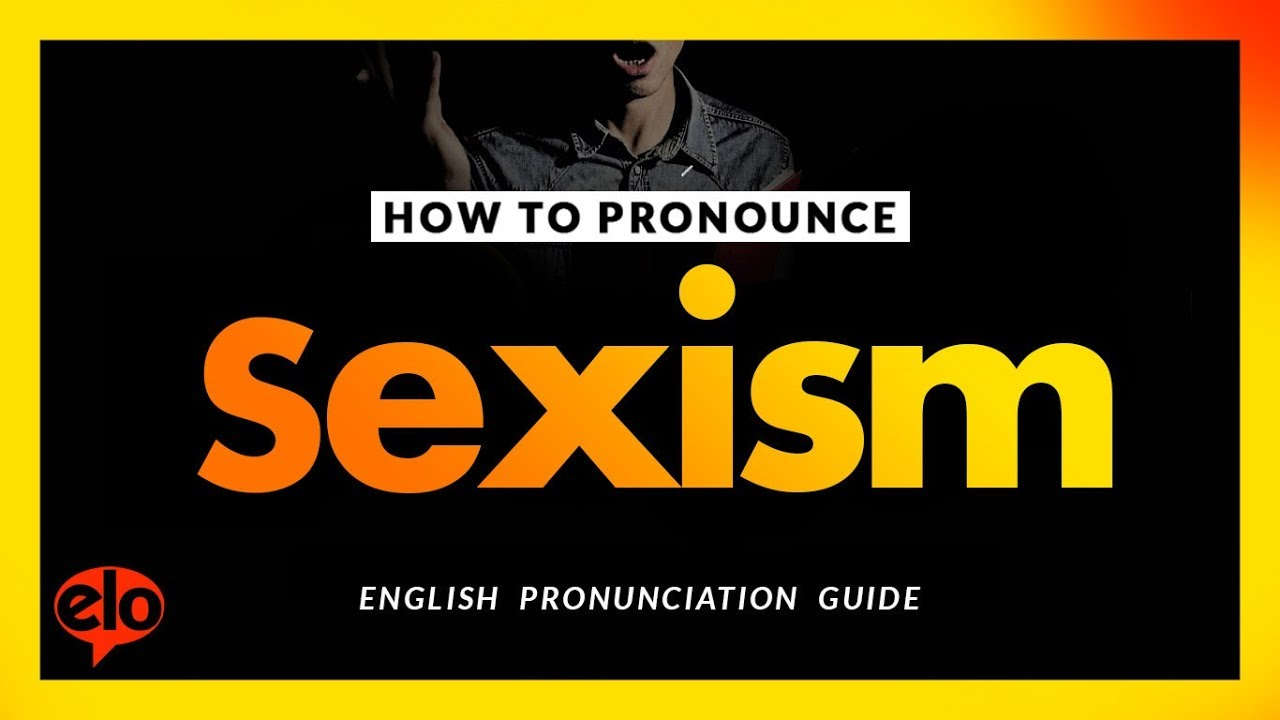 How To Pronounce Sexism | Definition and Pronunciation (Human Voice) - YouTube