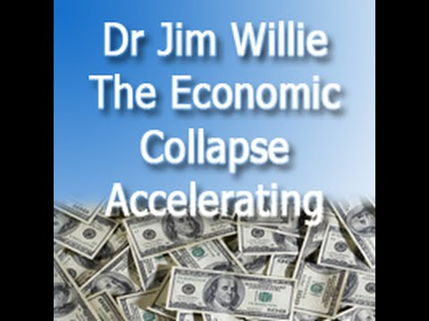 Dr Jim Willie The Economic Collapse Accelerating