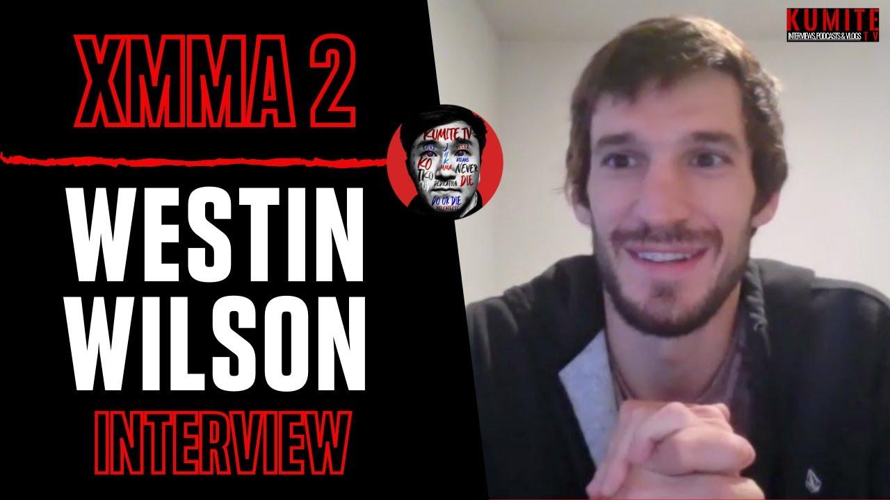 Westin Wilson on Brandon Bushaw fight at XMMA 2, talks with Stephen Thompson & trips to India