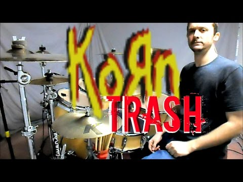 KORN - Trash - Drum Cover
