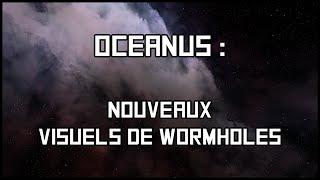Oceanus : Nouveaux visuels de wormholes